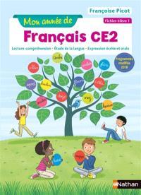 Mon année de français CE2 : lecture-compréhension, étude de la langue, expression écrite et orale : fichier élève. Volume 1