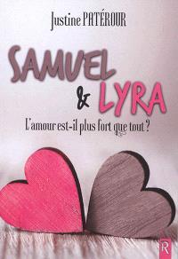 Samuel & Lyra : l'amour est-il plus fort que tout ?