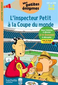L'inspecteur Petit à la Coupe du monde : CE1 et CE2, 7-9 ans : 19 énigmes à décrypter avec ta loupe