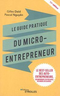 Le guide pratique du micro-entrepreneur : le best-seller des auto-entrepreneurs, des indépendants, des freelances, des jobbers, des slashers...