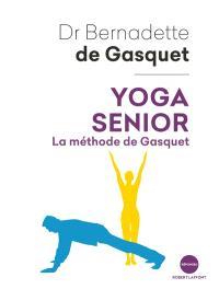 Yoga senior : la méthode de Gasquet