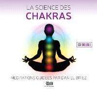 La science des chakras  : méditations guidées : musique pour l'harmonisation énergétique des chakras