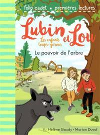 Lubin et Lou : les enfants loups-garous. Volume 8, Le pouvoir de l'arbre