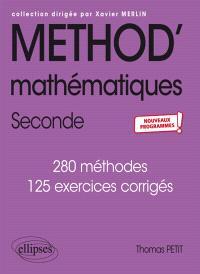 Méthod' mathématiques, 2de : 280 méthodes, 170 exercices corrigés : nouveaux programmes