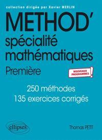 Méthod', spécialité mathématiques, 1re : 190 méthodes, 175 exercices corrigés : nouveaux programmes