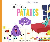 Les Petites Patates. Volume 6, La nuit, on dort !