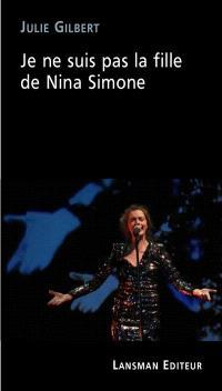 Je ne suis pas la fille de Nina Simone