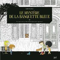Le mystère de la basquette bleue : une enquête menée par Adèle, Hortense, Paul, Camille, Hugo et vous !