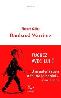 Rimbaud warriors : rhapsodie pour bohémiens