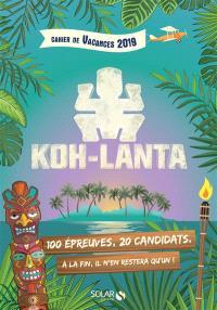 Koh-Lanta : cahier de vacances 2019