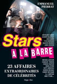 Stars à la barre : 23 affaires extraordinaires de célébrités