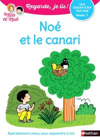 Noé et le canari : une histoire à lire tout seul, niveau 1
