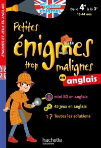 Petites énigmes trop malignes en anglais : de la 4e à la 3e, 13-14 ans