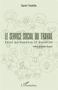 Le service social du travail : entre permanence et évolution