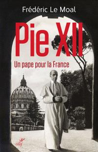 Pie XII, un pape pour la France : enquête sur le conclave de 1939
