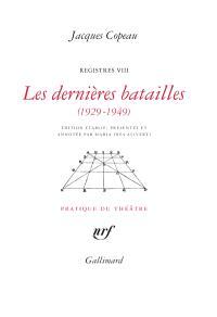 Registres. Volume 8, Les dernières batailles (1929-1949)