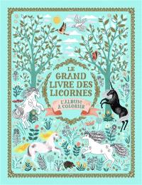 Le grand livre des licornes : l'album à colorier
