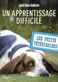 Les petits vétérinaires. Volume 18, Un apprentissage difficile