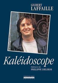 Kaléidoscope : intégrale des chansons et des sketches commentés par l'auteur