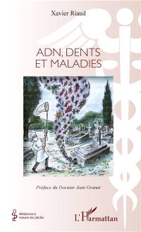 ADN, dents et maladies