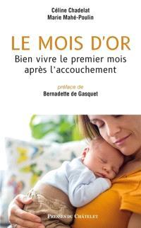 Le mois d'or : bien vivre le premier mois après l'accouchement