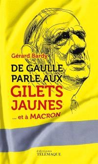 De Gaulle parle aux gilets jaunes : ... et à Macron