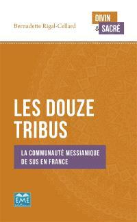 Les Douze Tribus : la communauté messianique de Sus en France