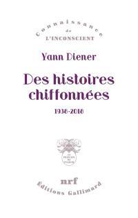 Des histoires chiffonnées : 1938-2018