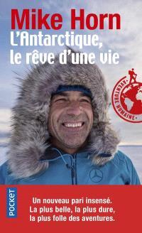 L'Antarctique, le rêve d'une vie : récit