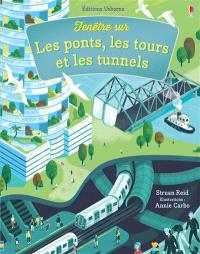 Fenêtre sur les ponts, les tours et les tunnels
