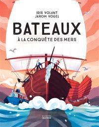 Bateaux : à la conquête des mers