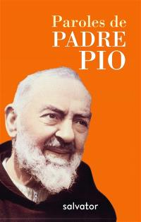 Paroles de Padre Pio