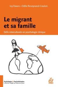 Le migrant et sa famille : défis interculturels en psychologie clinique