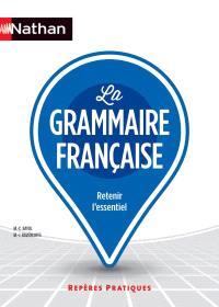 La grammaire française : retenir l'essentiel