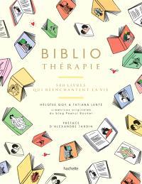 Bibliothérapie : 500 livres qui réenchantent la vie
