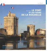 Le port et les tours de La Rochelle