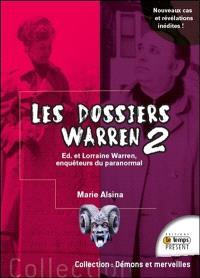 Les dossiers Warren. Volume 2, Ed et Lorraine Warren, enquêteurs du paranormal
