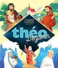 Théo benjamin : l'encyclopédie catholique pour les enfants