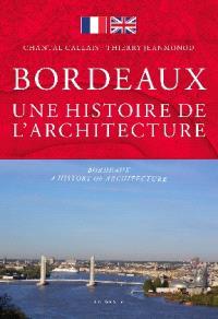 Bordeaux : une histoire de l'architecture = Bordeaux : a history of architecture