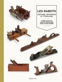 Les rabots : histoire, technique et typologie