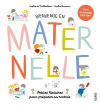 Bienvenue en maternelle ! : petites histoires pour préparer sa rentrée
