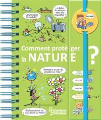 Comment protéger la nature ?