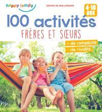 100 activités frères et soeurs, 4-10 ans