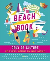 Beach book : jeux de culture : jeux de lettres, anagrammes, quiz, intrus, logigrilles