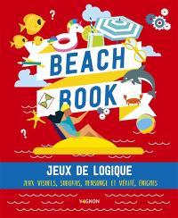 Beach book : jeux de logique : jeux visuels, sudokus, mensonge et vérité, énigmes