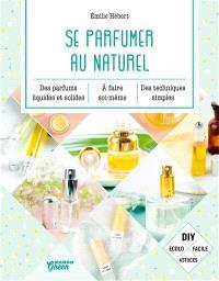 Se parfumer au naturel