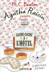 Agatha Raisin enquête. Volume 17, Cache-cache à l'hôtel