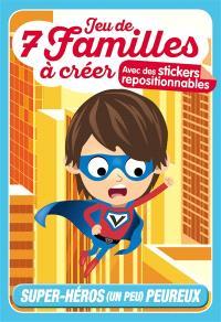 Jeu de 7 familles à créer : super-héros (un peu) peureux