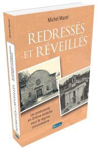 Redressés et réveillés : les protestants en Drôme-Ardèche sous le régime concordataire