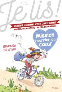Mission courrier du coeur. Volume 1, Graines de star